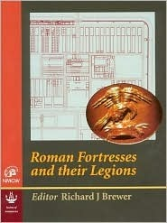 Roman Fortresses and Their Legions  by  Richard, J. Brewer