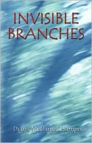 Invisible Branches  by  Diana Hampo