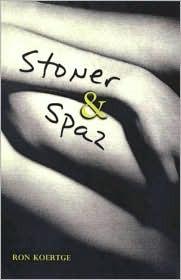 Stoner & Spaz  by  Ron Koertge
