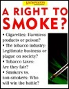 A Right To Smoke?  by  Emma Haughton