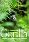 Gorilla: Struggle for Survival in the Virungas Michael Nichols