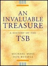 An Invaluable Treasure: A History of the TSB  by  Michael S. Moss