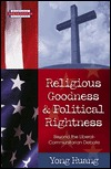 Religious Goodness And Political Rightness: Beyond The Liberal Communitarian Debate  by  Yong Huang