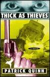Thick As Thieves Patrick Quinn