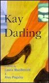 Kay Darling  by  Laura M. MacDonald