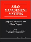 Asian Management Matters: Regional Relevance and Global Impact  by  Chung-Ming Lau