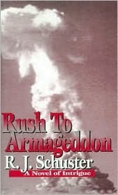 Rush to Armageddon: A Novel of Intrigue  by  R.J. Schuster