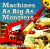 Machines as Big as Monsters  by  Paul Stickland