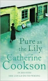 Pure As The Lily  by  Catherine Cookson