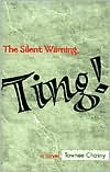 Ting!: The Silent Warning  by  Tawnee Chasny