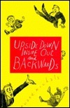 Upside Down, Inside Out, and Backwards  by  Duane Michals