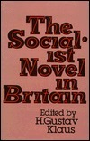 The Socialist Novel in Britain: Towards the Recovery of a Tradition  by  H. Gustav Klaus