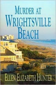Murder at Wrightsville Beach (Magnolia Mysteries, #4) Ellen Elizabeth Hunter