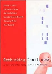 Rethinking Innateness: A Connectionist Perspective on Development Jeffrey L. Elman