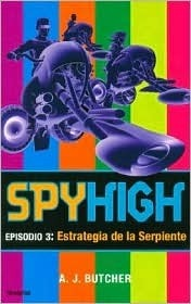Spyhigh Episodio 3: Estrategia de La Serpiente  by  A.J. Butcher