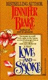 Love and Smoke  by  Jennifer Blake