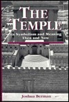 The Temple: Its Symbolism And Meaning Then And Now Joshua Berman