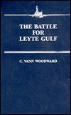 The Battle for Leyte Gulf (Naval Series) C. Vann Woodward