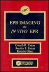 EPR Imaging and in Vivo EPR  by  Gareth R. Eaton