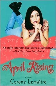 April Rising: A Novel Corene Lemaitre