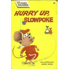 Hurry Up, Slowpoke  by  Crosby Newell