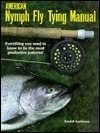 American Nymph Fly Tying Manual  by  Randall Kaufmann