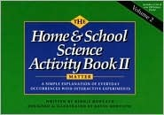 The Home & School Science Activity Book 2-Matter  by  Bernie Horvath
