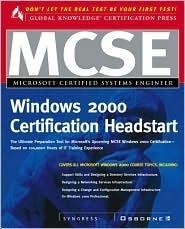 MCSE Windows 2000 Certification Headstart  by  Syngress Media Inc.