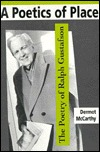 A Poetics of Place: The Poetry of Ralph Gustafson Dermot McCarthy