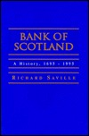 Bank of Scotland: 1695 -1995 a History Richard Saville