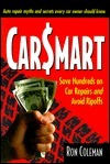 Carsmart: Save Hundreds on Car Repairs and Avoid Rip-Offs  by  Ron Coleman
