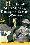 Best-Loved Short Stories of Nineteenth-Century America  by  Stefan R. Dziemianowicz