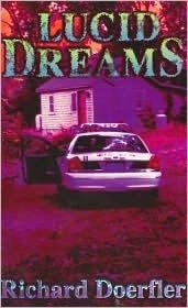 Lucid Dreams  by  Richard Doerfelr