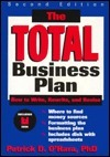 The Total Business Plan: How To Write, Rewrite, And Revise Patrick D. OHara