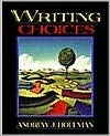 Writing Choices Andrew J. Hoffman