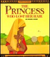 The Princess Who Lost Her Hair: An Akamba Legend Tololwa M. Mollel