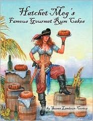 Hatchet Megs Famous Gourmet Rum Cakes Susan Lemieux-Cortez