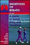 Shortness Of Breath: A Guide To Better Living And Breathing  by  Andrew L. Ries