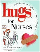 Hugs for Nurses: Stories, Sayings, and Scriptures to Encourage and Inspire  by  Philis Boultinghouse