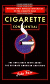 Cigarette confidential: the unfiltered truth about the ultimate american addiction  by  John Fahs