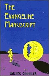 The Evangeline Manuscript Walker Chandler