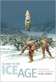 Journey to the Ice Age: Discovering an Ancient World  by  Peter L. Storck