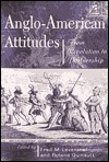 Anglo American Attitudes: From Revolution To Partnership F.M. Leventhal