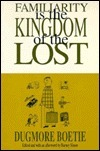 Familiarity Is the Kingdom of the Lost Dugmore Boetie