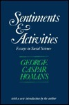 Sentiments and Activities: Essays in Social Science  by  George Caspar Homans
