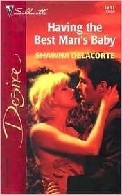 Having the Best Mans Baby Shawna Delacorte