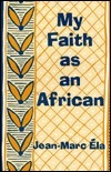 My Faith as an African Jean-Marc Ela