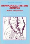 Hydrological Systems Analysis: Methods and Applications  by  G.B. Engelen