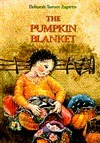 The Pumpkin Blanket  by  Deborah Turney Zagwyn