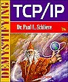 Demystifying Tcp/Ip  by  Paul Schlieve